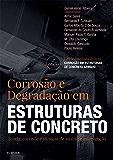 Corrosão e degradação em estruturas de concreto: Teoria, controle e técnicas de análise e intervenção