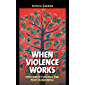 When Violence Works: Postconflict Violence and Peace in Indonesia