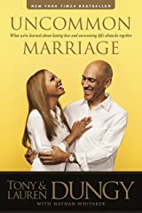 Uncommon Marriage: What We've Learned about Lasting Love and Overcoming Life's Obstacles Together Kindle Edition