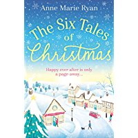 The Six Tales of Christmas: the perfect festive feel-good read (English Edition)