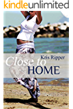 Close to Home (The Home Series Book 3)