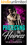 PROTECTING THE HEIRESS