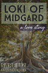 Loki of Midgard: How to get lost and found in one week, a love story (Chronicles of Yggdrasil Book 1) Kindle Edition