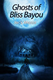 Ghosts of Bliss Bayou (The Abby Renshaw Adventures Book 1)