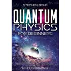 Quantum Physics for Beginners: Discover the Hidden Secrets of The Universe Thanks to Quantum Physics, The Law of Attraction a