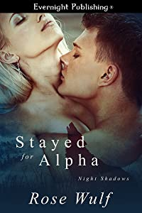 Stayed for Alpha (Night Shadows Book 3)