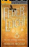 FederLeicht.Wie das Wispern der Zeit (FederLeichtSaga 2) (German Edition)