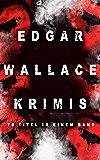Edgar Wallace-Krimis: 78 Titel in einem Band: Kriminalromane & Detektivgeschichten: Der Doppelgänger, Das Gesicht im Dunkel, Die blaue Hand, Töchter der ... Maske, Der Rächer, Der Mann von Marokko…