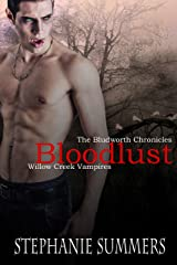 Bloodlust: A short story in The Willow Creek Vampires Series (The Bludworth Chronicles Book 2) Kindle Edition