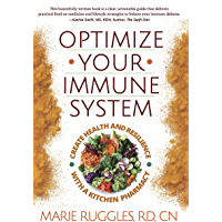 Optimize Your Immune System: Create Health and Resilience with a Kitchen Pharmacy