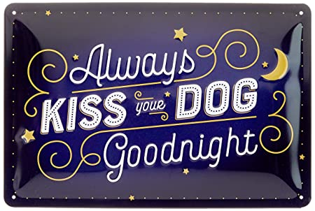 Nostalgic-Art 22291 - Always Kiss Your Dog Goodnight ...