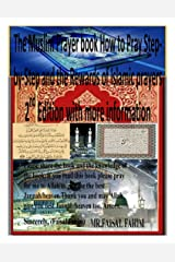 The Muslim Prayer book How to Pray Step-by-Step and the Rewards of Islamic prayers 2nd Edition with more information Kindle Edition