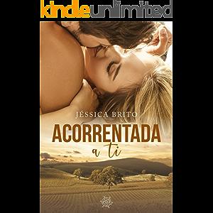 Acorrentada a ti (Portuguese Edition)