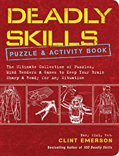 100 Deadly Skills: Survival Edition: The SEAL Operatives ...