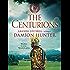 The Centurions (The Centurions Trilogy Book 1)