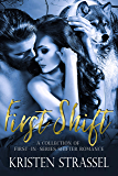 First Shift: A Collection of First in Series Shifter Romance