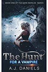 The Hunt for a Vampire: An Alien Vampire Romance (The Dark World Series Book 2) Kindle Edition