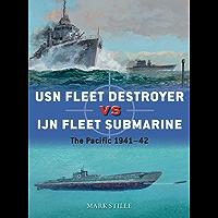 USN Fleet Destroyer vs IJN Fleet Submarine: The Pacific 1941–42 (Duel Book 90) (English Edition)