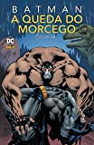 Batman: A Queda Do Morcego Vol. 1