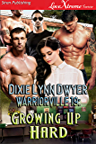 Warriorville 19: Growing Up Hard [Warriorville 19] Siren Publishing LoveXtreme Forever)