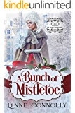 A Bunch of Mistletoe: An Historical Romance Novella (The Daring Dersinghams)