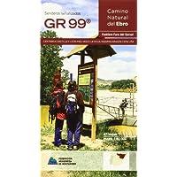 GR 99 CAMINO NATURAL DEL EBRO: FONTIBRE-FARO DEL GARXAL (Senderos De Gran Recorrido)