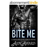 Bite Me: A Curvy Girl and Dragon Shifter Romance (Dragons Love Curves Book 3) (English Edition)