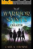 Warrior Saints - Creator: Stonehaven Academy Saints Book 1