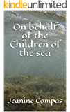 On behalf of the Children of the sea