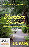 Vampire for Hire: Vampire Vacation (Kindle Worlds Novella) (The Chronicles of the Immortal Council Book 5)