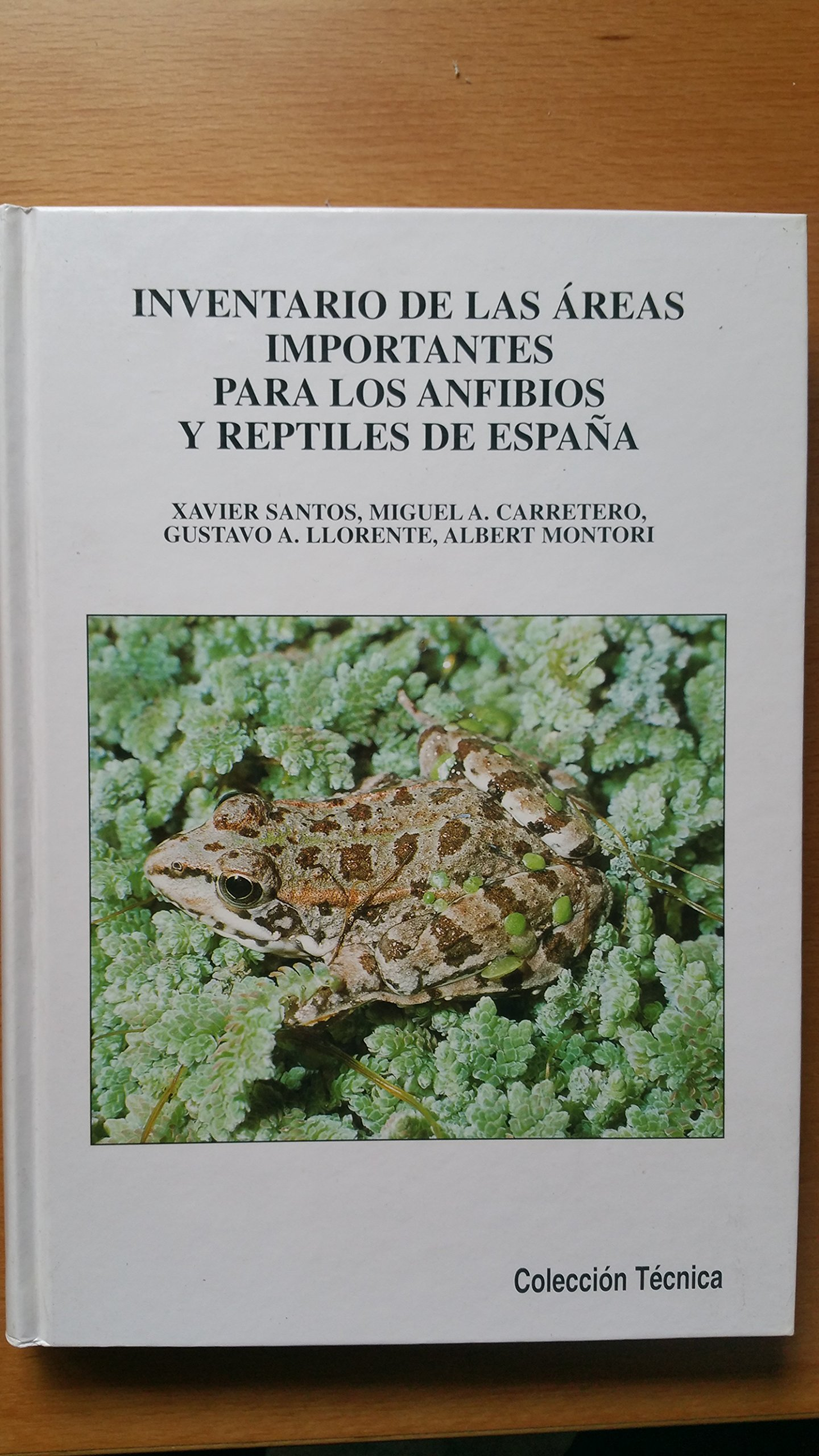 Inventario de laas Areas Importantes para los Anfibioos y Reptiles de España: Amazon.es: Xavier Santos: Libros