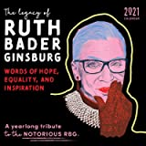2021 The Legacy of Ruth Bader Ginsburg Wall Calendar: Her Words of Hope, Equality and Inspiration ― A yearlong tribute…