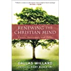 Renewing the Christian Mind: Essays, Interviews, and Talks