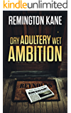 Dry Adultery, Wet Ambition (The Ocean Beach Island Series Book 3)