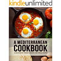 A Mediterranean Cookbook: A Collection of Persian, Lebanese, and Turkish Recipes (4th Edition)