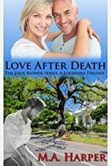 Love After Death (The Jolie Blonde Series: A Louisiana Trilogy Book 3) Kindle Edition