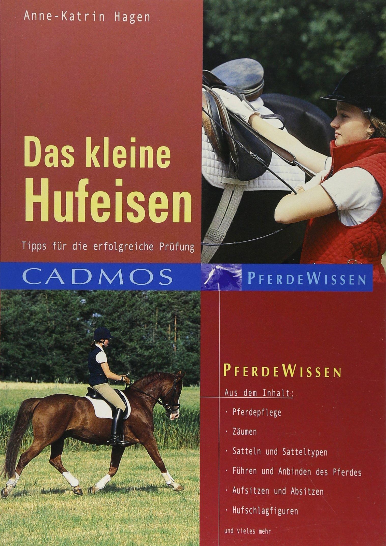 Das kleine Hufeisen: Tipps für die erfolgreiche Prüfung (Cadmos Pferdewissen)