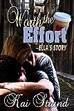 Worth the Effort: Ella's Story (Love's an Effort Book 1)