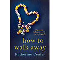How to Walk Away (English Edition)