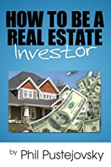 How to Be a Real Estate Investor Kindle Edition