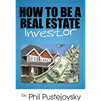 How to Be a Real Estate Investor (English Edition)