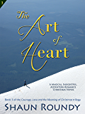 The Art of Heart (Courage, Love and the Meaning of Christmas Book 3)