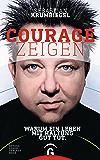 Courage zeigen: Warum ein Leben mit Haltung gut tut (German Edition)