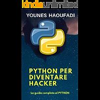 PYTHON PER DIVENTARE HACKER: La guida completa al PYTHON (Advanced Vol. 1)