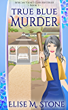 True Blue Murder (African Violet Club Mysteries Book 1)