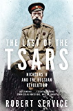 The Last of the Tsars: Nicholas II and the Russian Revolution (English Edition)