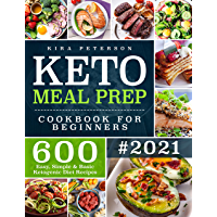 Keto Meal Prep Cookbook For Beginners: 600 Easy, Simple & Basic Ketogenic Diet Recipes (Keto Cookbook) (English Edition)
