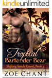 Tropical Bartender Bear (Shifting Sands Resort Book 3)
