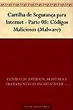 Cartilha de Segurança para Internet - Parte 08: Códigos Maliciosos (Malware)