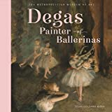Degas painter of ballerinas : Coedition with the Metropolitan Museum